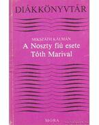 A Noszty fiú esete Tóth Marival - Mikszáth Kálmán