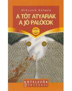 A tót atyafiak / A jó palócok - Mikszáth Kálmán
