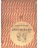 Akli Miklós I. kötet - Mikszáth Kálmán