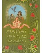 Mátyás király, az igazságos - Mikszáth Kálmán, Gaál Mózes