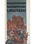 Magyarország lovagvárai - Mikszáth Kálmán