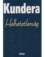 Halhatatlanság - Milan Kundera