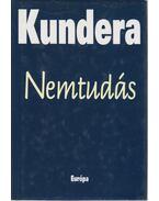 Nemtudás - Milan Kundera