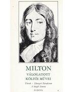 John Milton válogatott költői művei - Milton, John