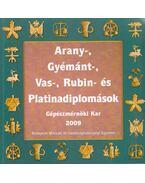 Arany-, gyémánt-, vas-, rubin- és platinadiplomások - Gépészmérnöki Kar 2009 - Miskolczi Ágnes, Sallai Katalin