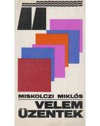 Velem üzentek - Miskolczi Miklós