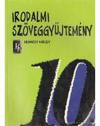 Irodalmi szöveggyűjtemény 10. - Mohácsy Károly