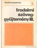 Irodalmi szöveggyűjtemény III. - Mohácsy Károly