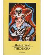 Theodora - Mohás Lívia