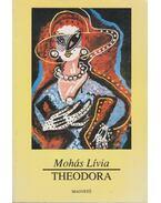 Theodora (dedikált) - Mohás Lívia
