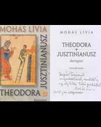 Theodora / Jusztinianusz (dedikált) - Mohás Lívia