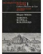 Torony, kupola, kolonnád - Mojzer Miklós