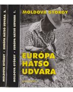 Európa hátsó udvara I-II. - Moldova György