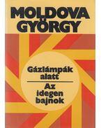 Gázlámpák alatt / Az idegen bajnok (dedikált) - Moldova György
