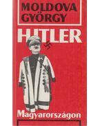 Hitler Magyarországon (aláírt) - Moldova György