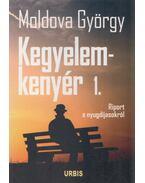 kegyelemkenyér 1. (dedikált) - Moldova György