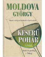 Keserű pohár II. kötet - Aszú és parlag - Moldova György