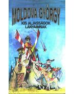 Kis aljasságok lányaimnak - Moldova György