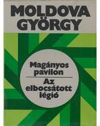 Magányos pavilon / Az elbocsátott légió - Moldova György