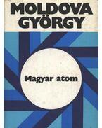 Magyar atom - Moldova György