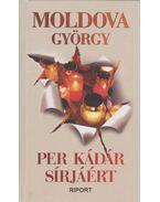 Per Kádár sírjáért - Moldova György
