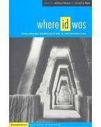 Where Id Was - Challenging Normalization in Psychoanalysis - MOLINO, ANTHONY - WARE, CHRISTINE