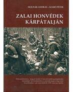 Zalai honvédek Kárpátalján - Molnár András, Szabó Péter