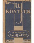 Az uj zene - Molnár Antal