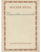 Romantikus zeneszerzők - Molnár Antal