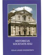 Historicus Societatis Iesu - Molnár Antal, Zombori István, Várszegi Asztrik, Szilágyi Csaba