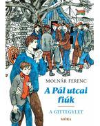A Pál utcai fiúk - A Gittegylet - Molnár Ferenc