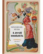 A pesti mulatók - Molnár Gál Péter