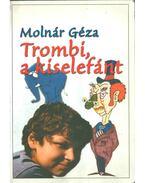 Trombi, a kiselefánt - Molnár Géza