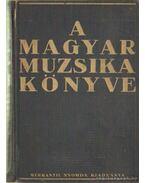 A Magyar muzsika könyve - Molnár Imre