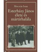 Esterházy János élete és mártírhalála - Molnár Imre