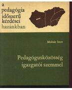 Pedagógusközösség igazgatói szemmel - Molnár Imre