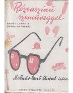 Rózsaszínű szemüveggel - Molnár Jenő Antal