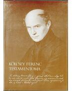 Kölcsey Ferenc testamentoma (dedikált) - Molnár József, Julow Viktor