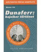 Dunaferr: bajsiker történet - Molnár Pál