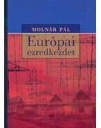 Európai ezredkezdet (Politikai tabuk a globalizációban) - Politikai tabuk a globalizációban - Molnár Pál