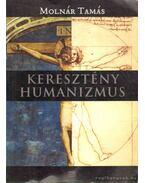 Keresztény humanizmus - Molnár Tamás