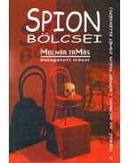 Spion bölcsei - Válogatás a Magyar Nemzetnek és az asztalfióknak írt publicisztikákból (aláírt) - Molnár Tamás