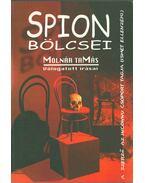 Spion bölcsei - Válogatás a Magyar Nemzetnek és az asztalfióknak írt publicisztikákból (dedikált) - Molnár Tamás