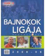 Bajnokok Ligája 2008-09 - Moncz Attila