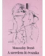 A szerelem öt évszaka - Monoszlóy Dezső