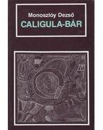 Caligula-bár - Monoszlóy Dezső