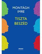 Tiszta beszéd - Montágh Imre