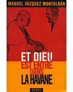 Et Dieu est entré dans La Havane - Montalban,Manuel Vazquez