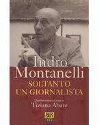 Soltanto un Giornalista - Montanelli, Indro