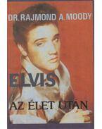 Elvis az élet után - Moody, Raymond A.